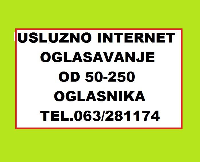Uslužno internet oglašavanje na 50-100-150-200-250 Oglasnka!